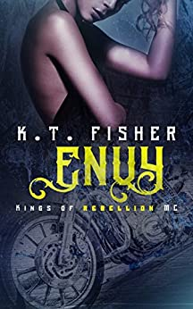 Envy: Kings of Rebellion MC #2 by [Fisher, K.T]