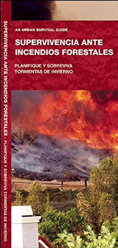 Supervivencia Ante Incendios Forestales: Planifique y Sobreviva Tormentas de Invierno