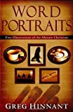 img - for Word Portraits: Five Illustrations of the Mature Christian by Greg Hinnant (2009-04-13) book / textbook / text book