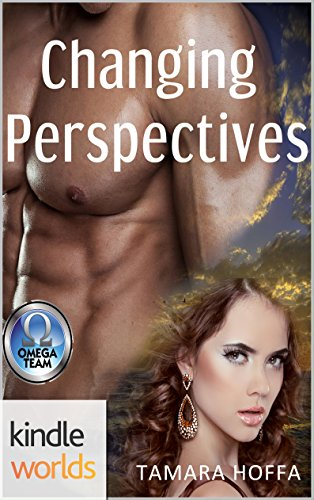 The Omega Team: Changing Perspectives (Kindle Worlds Novella) (A Montgomery Family Novel Book 2) by [Hoffa, Tamara]