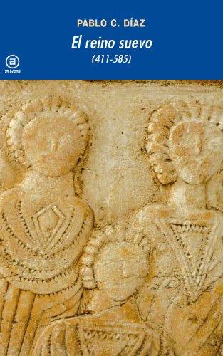 El reino suevo (411-585) (Universitaria nº 312) (Spanish Edition) (C 411)