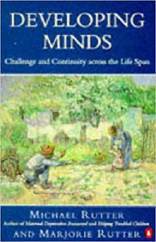 Developing Minds: Challenge and Continuity Across the Lifespan (Penguin psychology) by Sir Michael Rutter (25-Mar-1993)