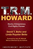 img - for T. R. M. Howard: Doctor, Entrepreneur, Civil Rights Pioneer book / textbook / text book