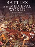 img - for Battles of the Medieval World 1000 - 1500 book / textbook / text book