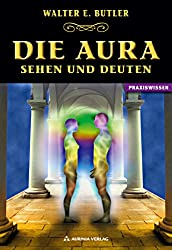 Die Aura - Sehen und Deuten