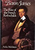 img - for Baron James: The Rise of the French Rothschilds book / textbook / text book