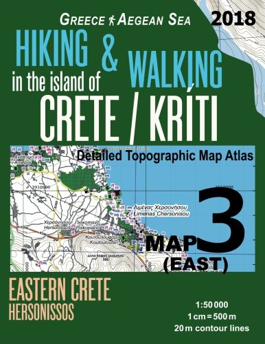 Hiking & Walking in the Island of Crete/Kriti Map 3 (East) Detailed Topographic Map Atlas 1:50000 Eastern Crete Hersonissos Greece Aegean Sea: Trails, ... Map (Hopping Greek Islands Travel Guide Maps)