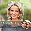 One Call Away: Answering Life's Challenges with Unshakable Faith Audiobook by Brenda Warner, Jennifer Schuchmann Narrated by Christie King