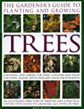 The Gardener's Guide to Planting and Growing Trees, Mike Buffin, 0754816117