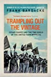 Trampling Out the Vintage, Frank Bardacke, 1781680663