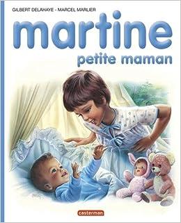 Martine Numero 18 Martine Petite Maman Gilbert Delahaye