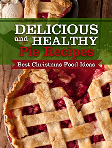 delicious and healthy pie recipes best christmas food ideas by brooks evelyn emma - Best Christmas Dinner Recipes