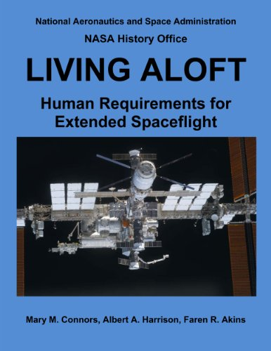 LIVING ALOFT: Human Requirements for Extended Spaceflight (NASA History Series)