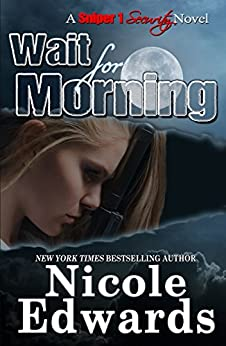 Wait for Morning (Sniper 1 Security) by [Edwards, Nicole]