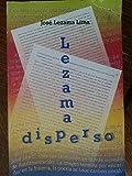 img - for Lezama Disperso.papeleria dispersa,articulos y ensayos,ineditos.prologo,compilacion y notas de ciro bianchi ross. book / textbook / text book