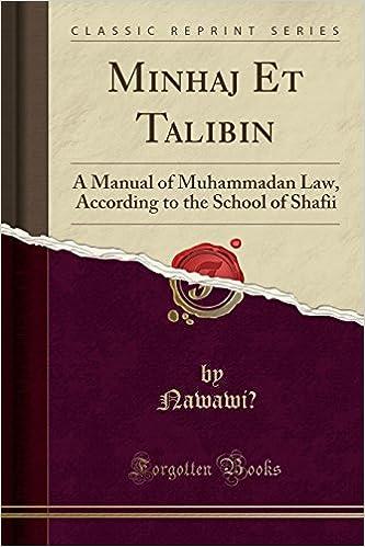 Minhaj Et Talibin: A Manual of Muhammadan Law, According to the School of Shafii (Classic Reprint)