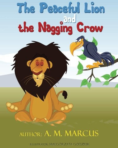 The Peaceful Lion and the Nagging Crow