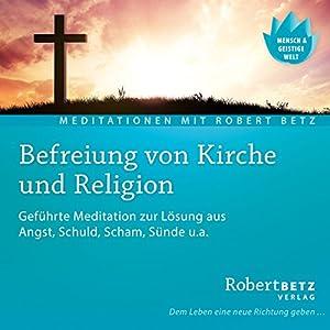 Befreiung von Kirche und Religion Hörbuch