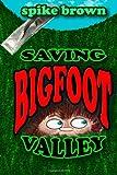 Saving Bigfoot Valley, Spike Brown, 1494364131