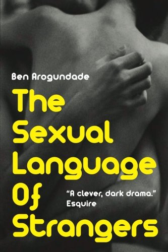 The Sexual Language Of Strangers: Top Rated Romantic Suspense Fiction – Recommended Read For 2018 (Paperback Book) by White Labels Books