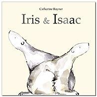 Iris et Isaac par Catherine Rayner