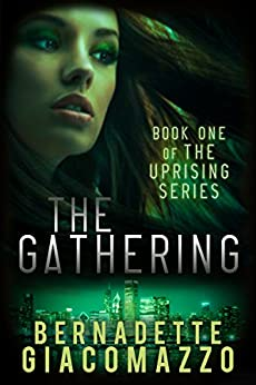 The Gathering: Book One of The Uprising Series by [Giacomazzo, Bernadette]