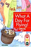 img - for What a Day for Flying!: Bring-It-All-Together Book (Get Ready, Get Set, Read!/Set 1) book / textbook / text book