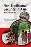 Non-Traditional Security in Asia, , 9814414417
