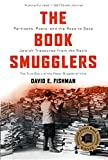 "David E. Fishman, ""The Book Smugglers: Partisans, Poets, and the Race to Save Jewish Treasures from the Nazis"" (ForeEdge, 2017)"