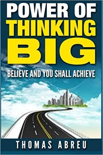 Power Of Thinking Big: Believe and You Shall Achieve by Thomas Abreu (2015-06-25)