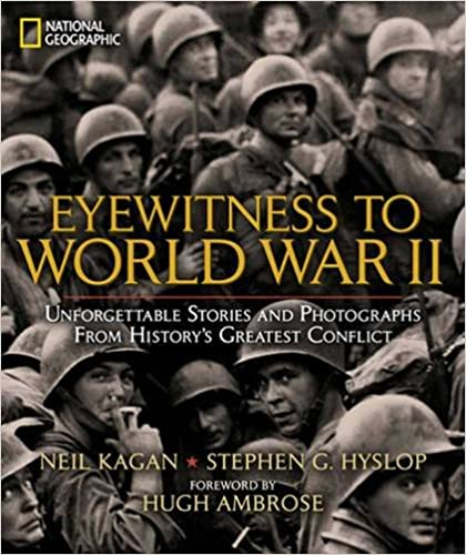 Book Eyewitness to World War II: Unforgettable Stories and Photographs from History's Greatest Conflict