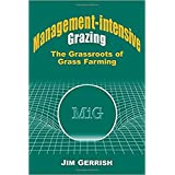 Management-intensive Grazing: The Grassroots of Grass Farming