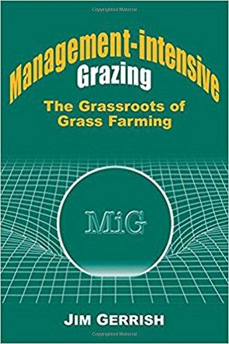 Management-intensive Grazing: The Grassroots of Grass (Jim Green Grass)