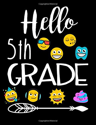 Hello 5th Grade: Composition Notebooks Fifth Grade Boys (Back To School Composition Notebooks)(8.5 x 11)