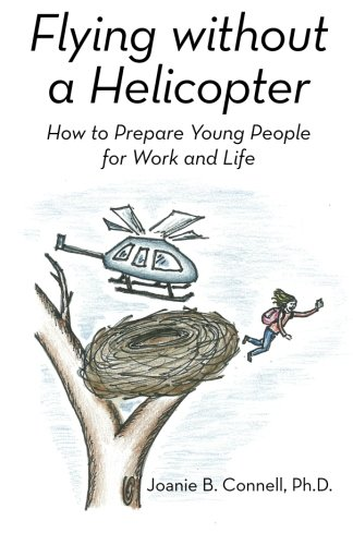 Flying without a Helicopter: How to Prepare Young People for Work and Life