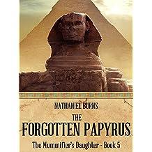 The Forgotten Papyrus (The Mummifier's Daughter Series Book 5)
