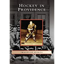Hockey in Providence (Images of Sports: Rhode Island)