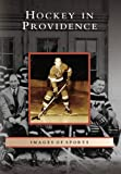 Hockey in Providence, Jim Mancuso, 0738545317