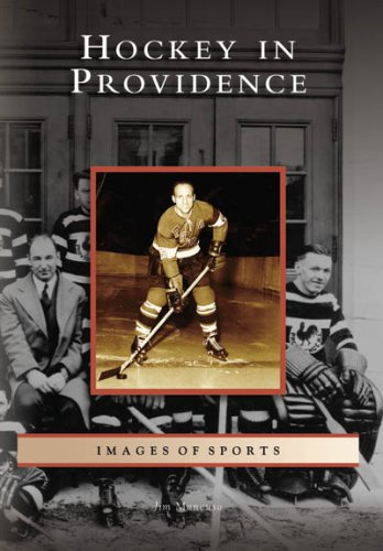 Download Hockey in Providence (Images of Sports: Rhode Island) pdf