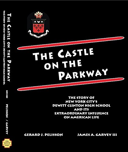 The Castle on the Parkway: The Story of New York City's Dewitt Clinton High School and its Extraordinary Influence on American - Stores Parkway