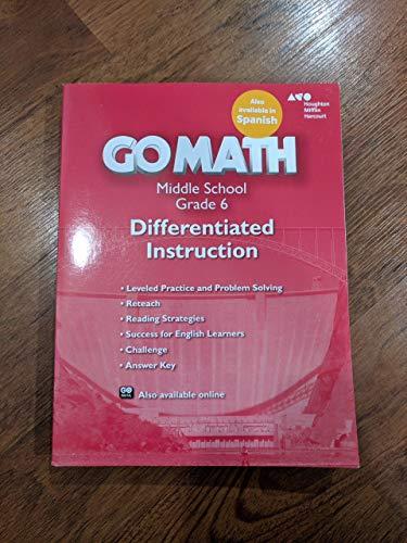 Go Math!: Differentiated Instruction Resource Grade 6