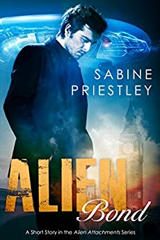 Alien Bond: A Short Story in the Alien Attachment Series (Alien Attachments) by [Priestley, Sabine]