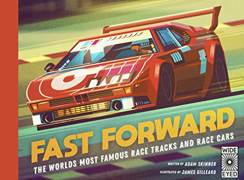 Fast Forward: The World's Most Famous Race Tracks and Race Cars por Adam Skinner