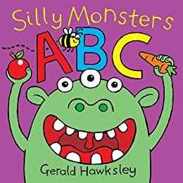 Silly Monsters ABC: A Silly Rhyming Alphabet Picture Book for Kids by [Hawksley, Gerald]