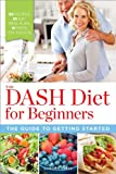 The DASH Diet for Beginners, Sonoma Press, 0989558622