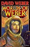 Worlds of Weber, David Weber, 143913314X