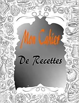 mon cahier de recettes livre de
