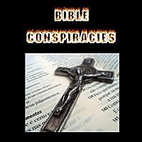 Bible Conspiracies (Annotated)