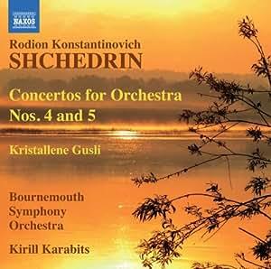 Shchedrin: Concertos for Orchestra, Nos. 4 and 5