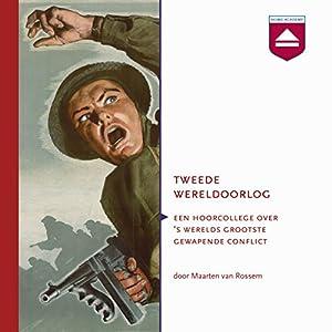 Tweede Wereldoorlog: Een hoorcollege over 's werelds grootste gewapende conflict Hörbuch